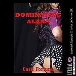 Dominating Alana: A BDSM Erotica Story | Carli Fortuna