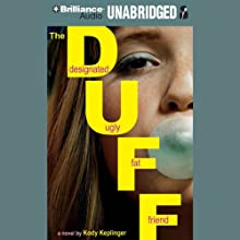 The DUFF: Designated Ugly Fat Friend (       UNABRIDGED) by Kody Keplinger Narrated by Ellen Grafton