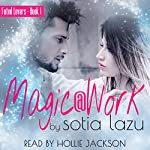 Magic at Work: A Love or Magic Novel | Sotia Lazu