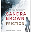 Friction Audiobook by Sandra Brown Narrated by Stephen Lang