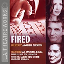 Fired: Tales of Jobs Gone Bad  by Annabelle Gurwitch Narrated by Annabelle Gurwitch