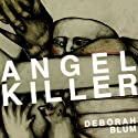Angel Killer: A True Story of Cannibalism, Crime Fighting, and Insanity in New York City