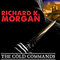 The Cold Commands: A Land Fit for Heroes, Book 2 (       UNABRIDGED) by Richard K. Morgan Narrated by Simon Vance