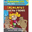 Slangman's Fairy Tales: English to Hebrew, Level 2 - Goldilocks and the 3 Bears Audiobook by David Burke Narrated by David Burke