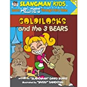 Slangman's Fairy Tales: English to Hebrew, Level 2 - Goldilocks and the 3 Bears | [David Burke]