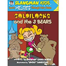 Slangman's Fairy Tales: English to Hebrew, Level 2 - Goldilocks and the 3 Bears (       UNABRIDGED) by David Burke Narrated by David Burke