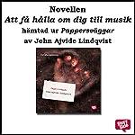 Att hålla om dig till musik [En StorySide novell] | John Ajvide Lindqvist