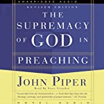 Supremacy of God in Preaching | John Piper