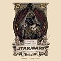 William Shakespeare's Star Wars (       UNABRIDGED) by Ian Doescher Narrated by Daniel Davis, Jonathan Davis, Ian Doescher, January LaVoy, Marc Thompson