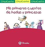 Mis primeros cuentos de hadas y princesas / My first princesses and fairy tales (Chiquicuentos)