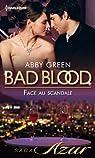 Bad blood, tome 3 : Face au scandale par Green