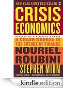 Crisis Economics: A Crash Course in the Future of Finance [Edizione Kindle]