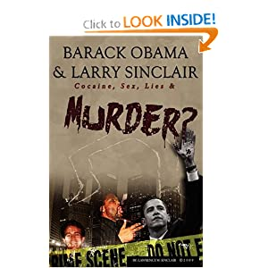 Barack Obama & Larry Sinclair: Cocaine, Sex, Lies & Murder?