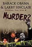 Barack Obama & Larry Sinclair: Cocaine, Sex, Lies & Murder? by Lawrence W Sinclair