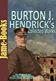 img - for Burton J. Hendrick's Collected Works: The Victory At Sea, The Story of Life Insurance, and More! (Pulitzer Prize work) (5 Works) book / textbook / text book