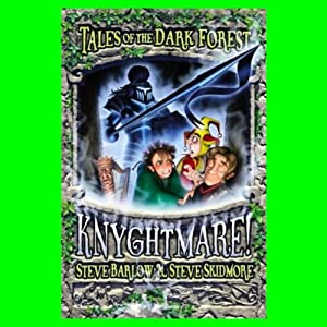 Tales Of The Dark Forest: Knyghtmare! | [Steve Barlow, Steve Skidmore]