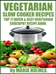 Vegetarian Slow Cooker Recipes:  Top...