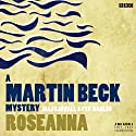 Martin Beck: Roseanna (Dramatised)  by Maj Sjowall, Lois Roth (translator) Narrated by Neil Pearson