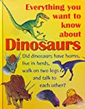 img - for Everything you want to know about dinosaurs book / textbook / text book
