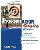 Presentation Basics (ASTD Training Basics)