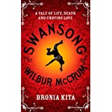 The Swansong of Wilbur McCrumby Bronia Kita
