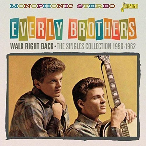 Everly Brothers - Walk Right Back - The Singles Collection 1956-1962 [original Recordings Remastered] 2cd Set - Zortam Music