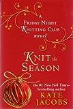 Knit the Season (Friday Night Knitting Club)