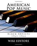 American Pop Music: Black Artists 1961-1964