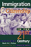 img - for Immigration and Citizenship in the Twenty-First Century book / textbook / text book