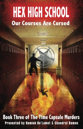 Hex High School: Our Courses Are Cursed: Volume 3 (The Time Capsule Murders)