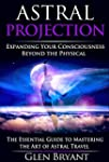 Astral Projection: Expanding Your Con...