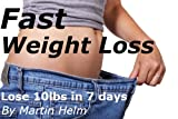 Fast Weight Loss For Dumpies: 4 different diet programmes show you how to lose 10lbs in 7 days and get in shape without exercise