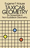 Taxicab Geometry: An Adventure in Non-Euclidean Geometry (0486252027) by Eugene F. Krause