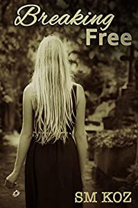 (FREE on 8/1) Breaking Free by SM KOZ - http://eBooksHabit.com