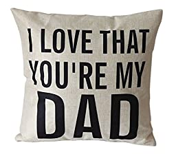 DolphineShow Unique Pillow Shams Printed Cotton Linen I LOVE THAT YOU\'RE MY DAD Pattern Sofa Decor Throw Pillow Cases Cushion Cover 18x18