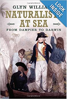 Naturalists at Sea: Scientific Travellers from Dampier to Darwin by Glyn Williams