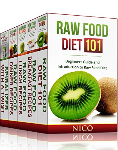 Raw Food Diet Bundle: Raw Food Diet 101, Breakfast Recipes, Lunch Recipes and Dinner Recipes. Plus BONUS Spiralizer with a Twist Cookbook (Raw Food Breakfast, ... Vegan, Paleo Diet, Health, Vegetarian) by Nico