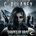 Roads Less Traveled: Shades of Gray (       UNABRIDGED) by C. Dulaney Narrated by Elisabeth Rodgers