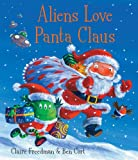 Claire Freedman Aliens Love Panta Claus