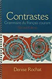 img - for Contrastes: Grammaire du fran ais courant with Workbook and Oxford Dictionary (2nd Edition) book / textbook / text book