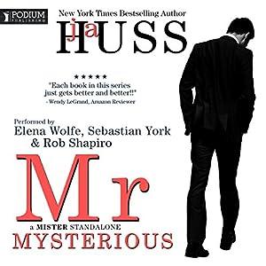 Mr. Mysterious: A Mister Standalone, Book 4 Hörbuch von JA Huss Gesprochen von: Elena Wolfe, Sebastian York, Rob Shapiro
