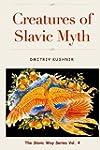 Creatures of Slavic Myth (The Slavic...