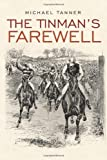 The Tinman'S Farewell (1449093833) by Tanner, Michael