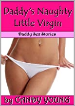 Daddy&#39;s Dirty Little Virgin (Daddy Sex Stories)