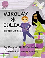 Mikolay & Julia In The Attic (Volume 2)