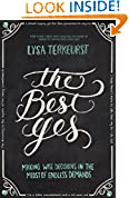 #9: The Best Yes: Making Wise Decisions in the Midst of Endless Demands