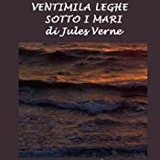 Ventimila leghe sotto i mari [Twenty Thousand Leagues Under the Sea] | [Jules Verne]