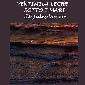 Ventimila leghe sotto i mari [Twenty Thousand Leagues Under the Sea] | [Jules Verne]