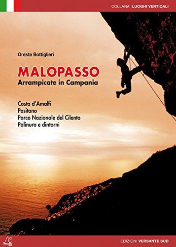 Malopasso. Arrampicare in Campania Costa d'Amalfi, Positano, parco nazionale el Cilento, Palinuro e dintorni