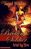 Paranormal Romance: Broken Soldier: Trial by Fire (dragons, angels, romance, soldier romance, science fiction romance)